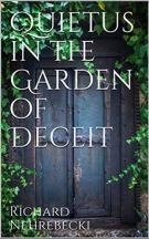 "Alt=""quietus in the garden of deceit by richard nehrebecki"""