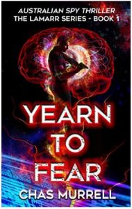 """Alt=""""Yearn to Fear: Australian Spy Thriller by Chas Murrell"""""""