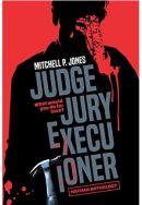 "Alt=""judge jury executioner by mitchell p jones"""