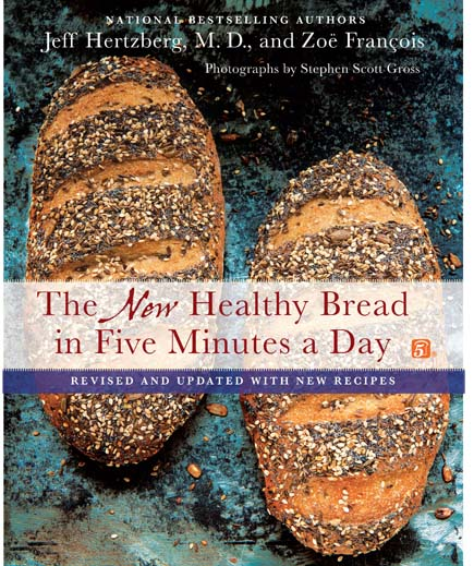 The New Healthy Bread in Five Minutes a Day