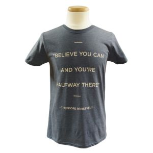 Believe you can and you're halfway there Theodore Roosevelt t-shirt Museum gift shop NYC