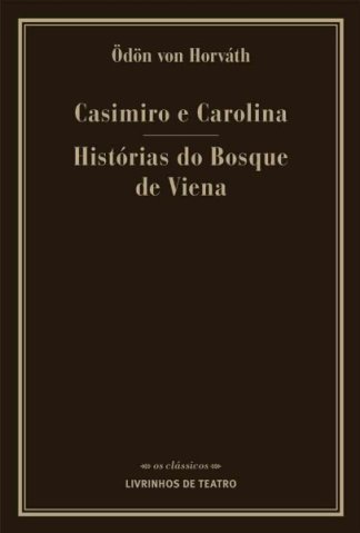 CASIMIRO E CAROLINA / HISTÓRIAS DO BOSQUE DE VIENA