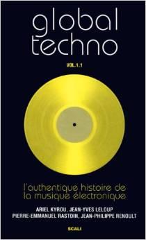 Global Techno - Volume 1.1, L'authentique histoire de la musique électronique