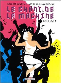 Le Chant de la machine, volume 2