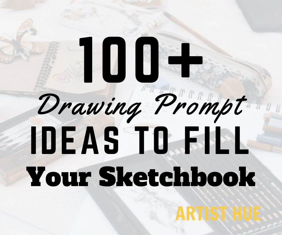 100+ Drawing Prompt Ideas to Fill your sketchbook 5