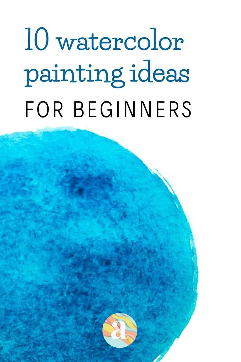 10 Ideas for Your Next Watercolor Painting 25