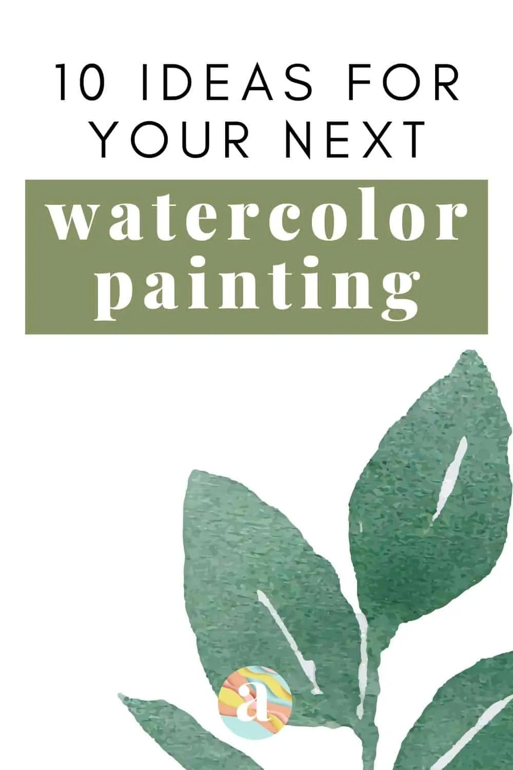 10 Ideas for Your Next Watercolor Painting 27