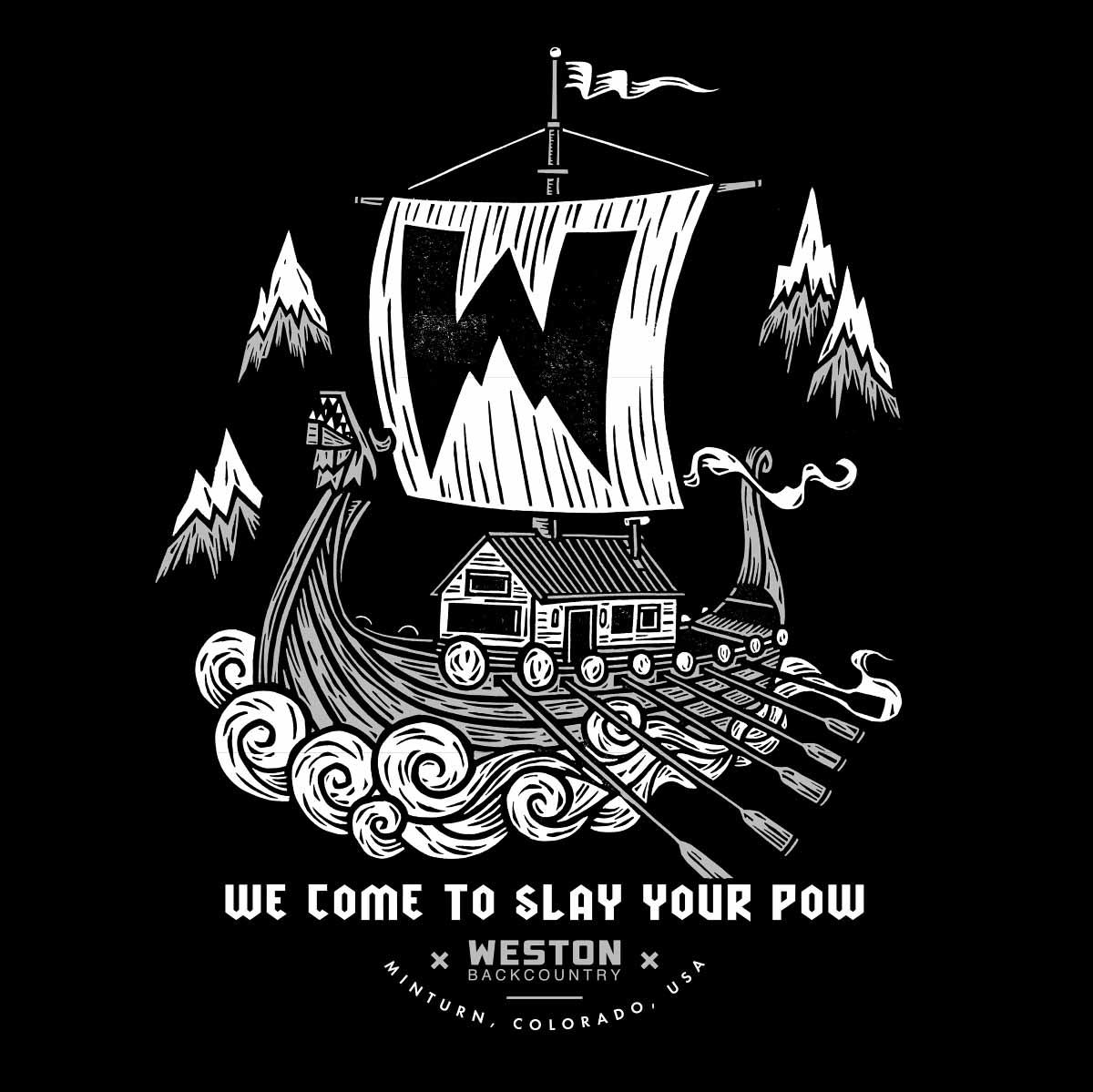Title: We Come to Slay Your Pow Client: Weston Backcountry. —John Fellows