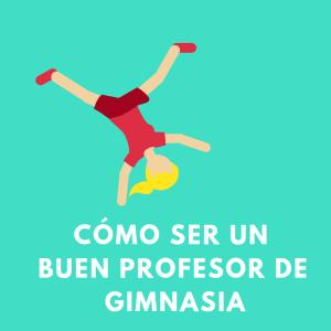 Quieres saber cómo ser un buen profesor de gimnasio