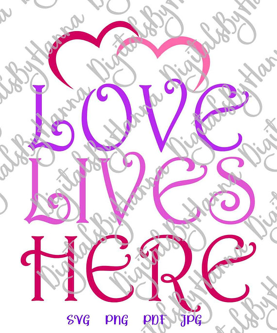 Download Love Lives Here SVG Files for Cricut Home Wall Hanging ...