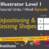 Adobe Illustrator Episode 05 – Repositioning and resizing shape – Urdu/Hindi