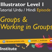Adobe Illustrator Episode 06 – Groups and Working in Groups – Urdu/Hindi
