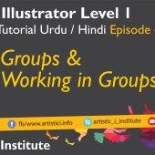 Adobe Illustrator Episode 06 – Groups and Working in Groups – Urdu/Hindi