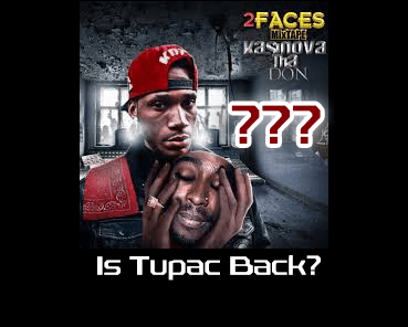 Is TUPAC ALIVE?? Is rapper Kasinova Tha Don working with TUPAC?