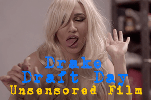 drake draft day naked girl