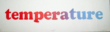 "Title:Temperature Medium:Letterpress Size:4"" x 17"""