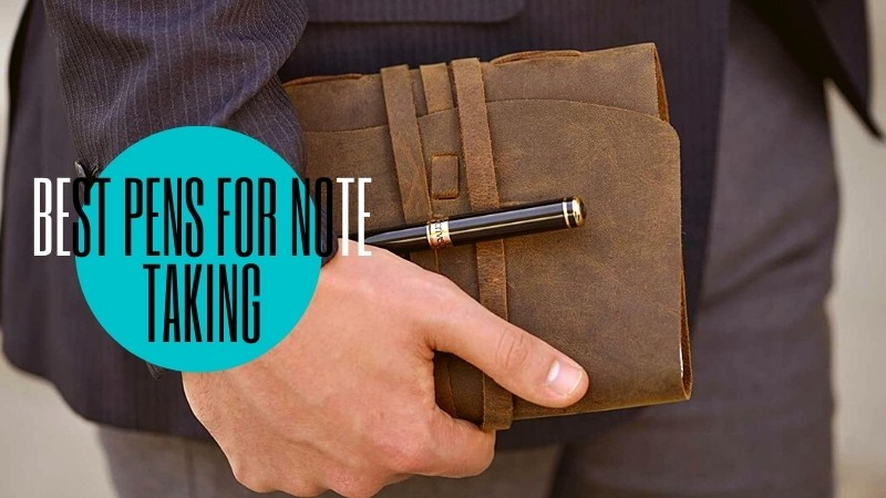 Best Pens for Note Taking, Writing in 2021 – A Complete Buying Guide