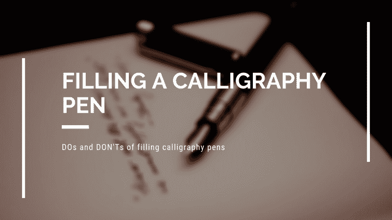 How to fill a Calligraphy Pen?