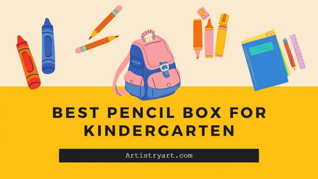 Best Pencil Box for Kindergarten