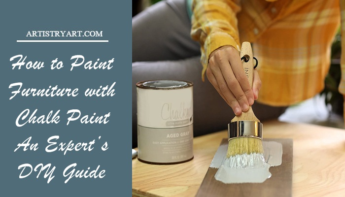 How to Paint Furniture with Chalk Paint – An Expert's DIY Guide