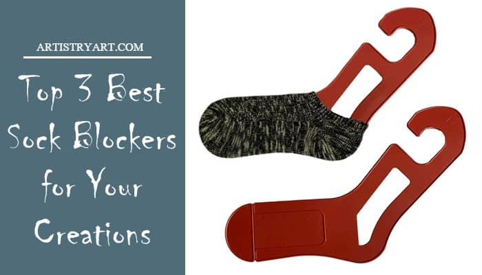 Top 3 Best Sock Blockers for Your Creations