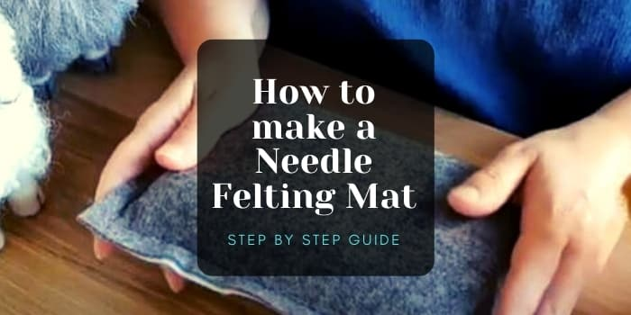 How to make a Needle Felting Mat – Step by Step Guide