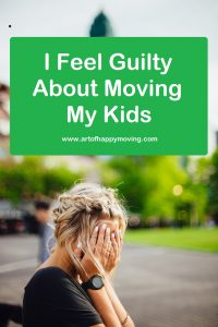 I feel guilty about moving my kids. www.artofhappymoving.com