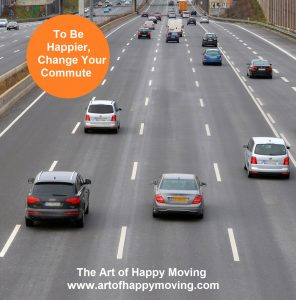 How to Change Your Commute to Be Happier. The Art of Happy Moving. www.artofhappymoving.com