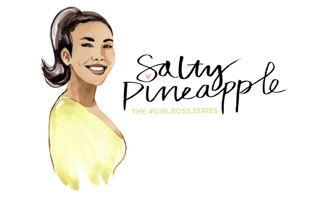 The Girl Boss Series: The Salty Pineapple