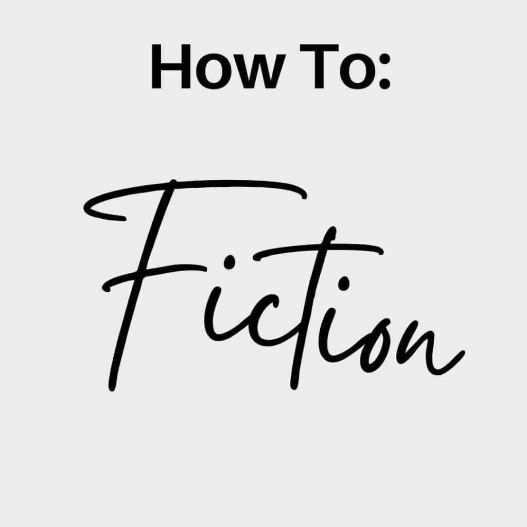 How To Fiction