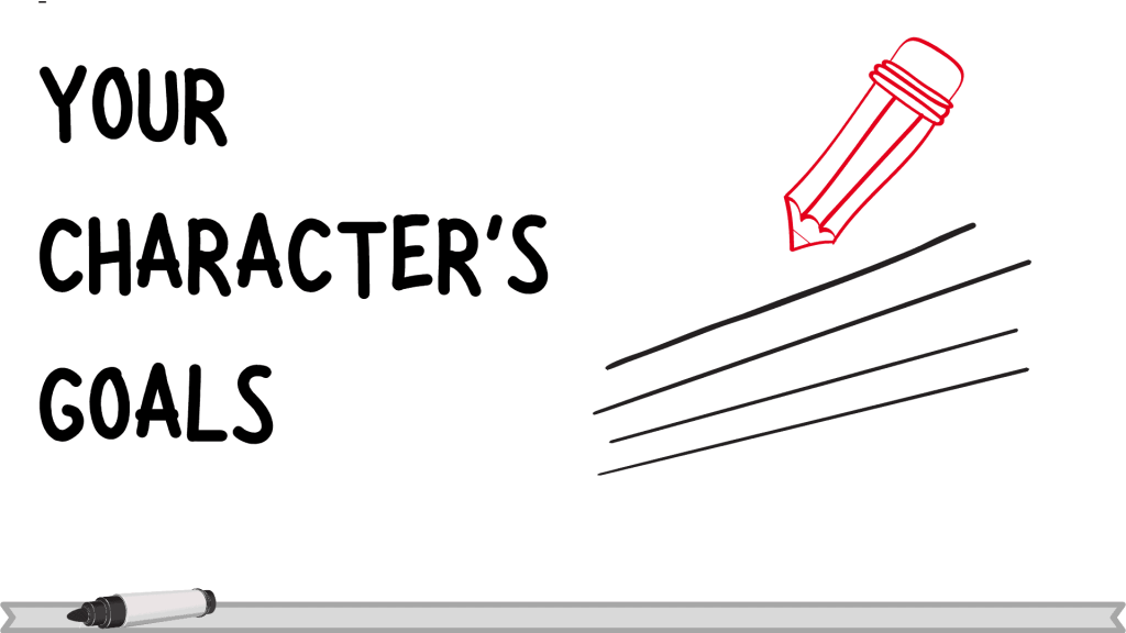 Writing character goals