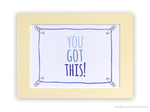You Got This motivation quote print