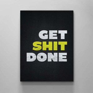 get shit done canvas art by artoxic studio