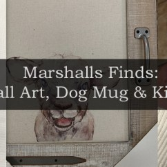 Marshalls Kitchen Discount Islands Finds Dog Mug Hand Towels Creative Wall Art My Name