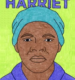 Remarkable Women: How to Draw Harriet Tubman · Art Projects for Kids [ 1078 x 833 Pixel ]