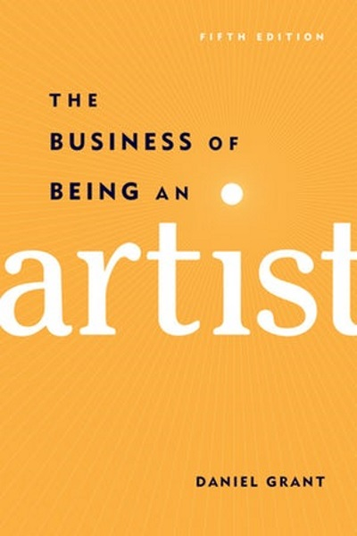 Cover art from THE BUSINESS OF BEING AN ARTIST by Daniel Grant (Allworth Press).