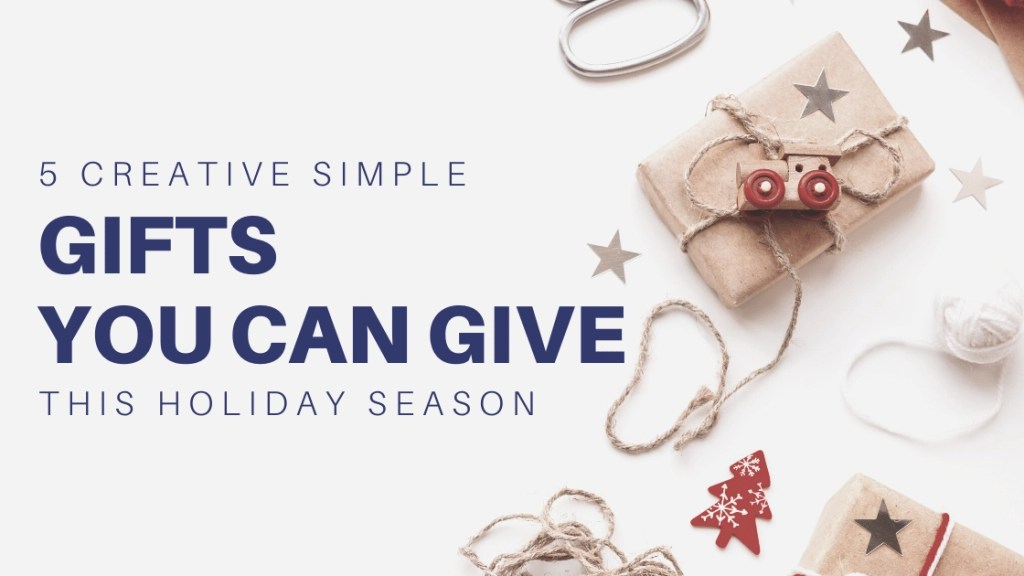 5 creative simple gifts you can give