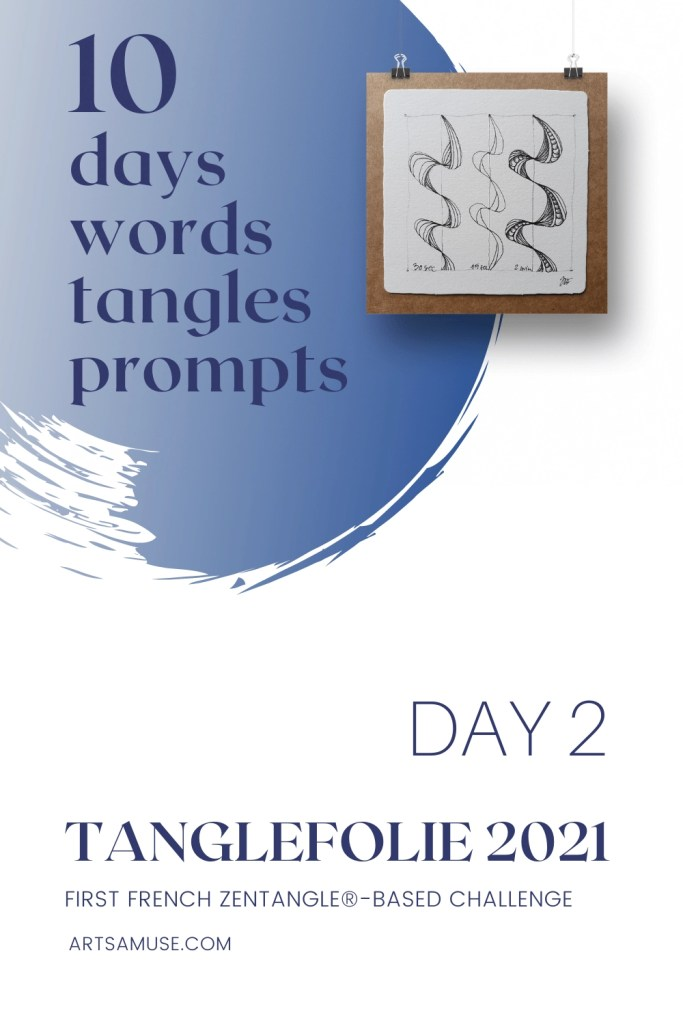 2021 Tanglefolie Blog Post Day 2