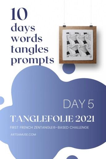 2021 Tanglefolie Blog Post 5