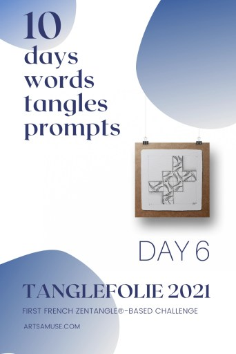 2021 Tanglefolie Blog Post 6