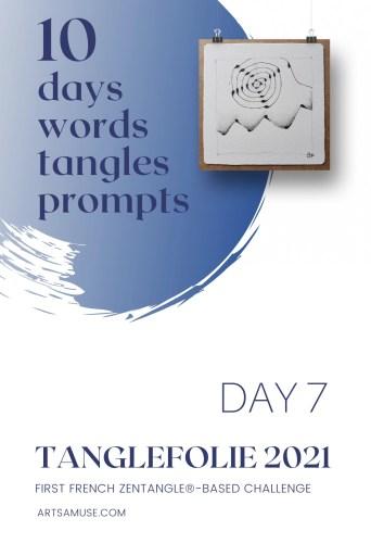 2021 Tanglefolie Blog Post Day 7
