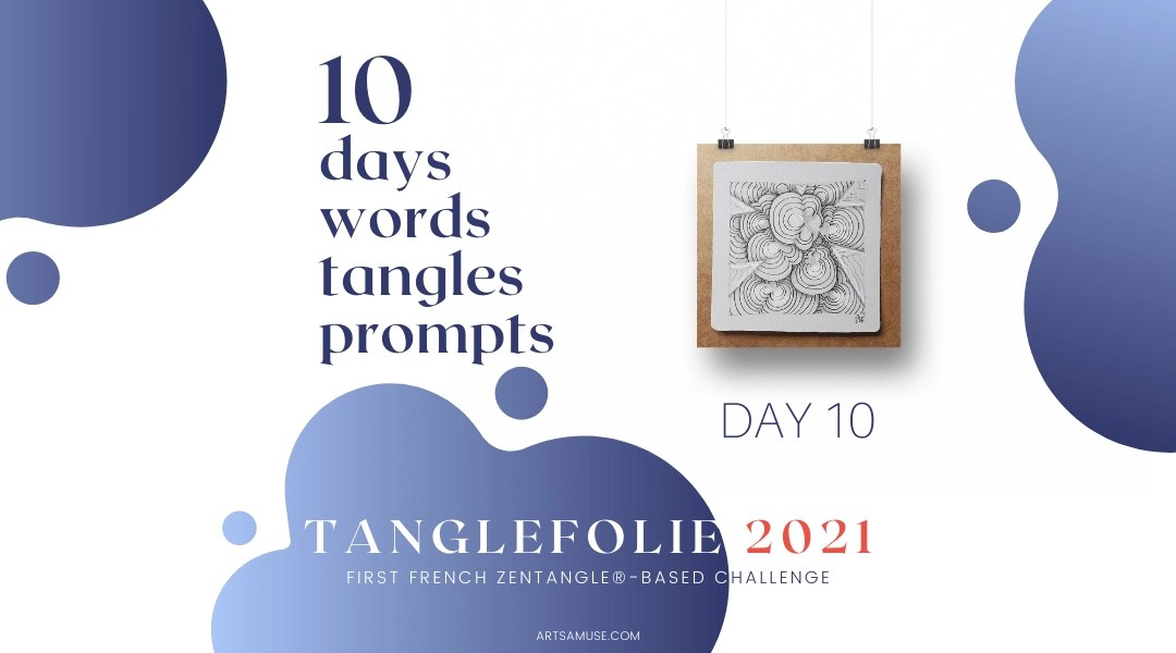 Day 10 of the challenge TangleFolie for the Francophonie 2021