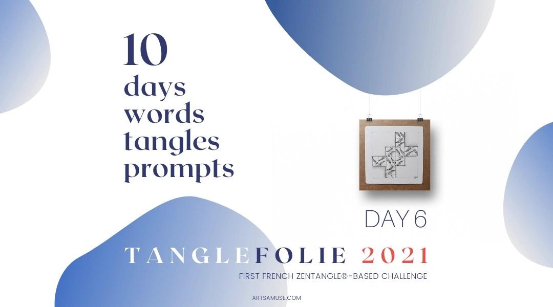2021 Tanglefolie Blog Post Banner Day 6