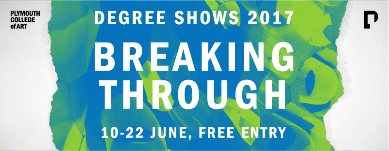 Top 10 Ones to Watch - Plymouth College of Art Breaking Through Degree Show