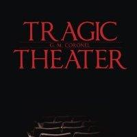 tragic theater bygmcoronel