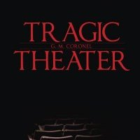 tragic theater by gm coronel