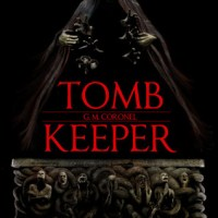 Tomb Keeper by G.M. Coronel