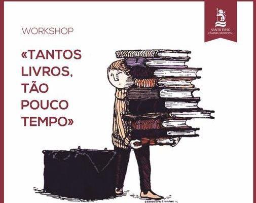"""Workshop """"Tantos Livros, Tão Pouco Tempo"""""""