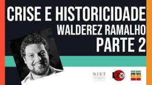 Crise & Historicidade | Walderez Ramalho | Episódio 01, Parte 02