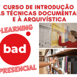 Cursos De Introdução às Técnicas Documentais E à Arquivística Em Formato E-learning E Presencial : Notícia BAD